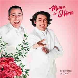 Christoph & Lollo - Mitten ins Hirn download