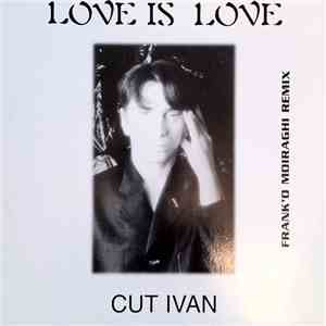 Cut Ivan - Love Is Love download