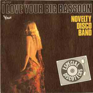 Novelty Disco Band - I Love Your Big Bassoon / Hate You Baby download
