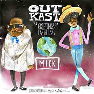 OutKast & Mick - Greetings Earthling download