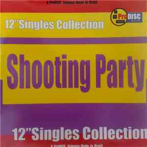 "Shooting Party - 12"" Singles Collection download"