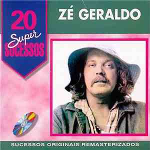 Zé Geraldo - 20 Super Sucessos download